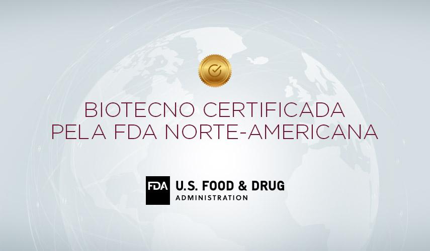 Biotecno obtém certificação na FDA norte-americana